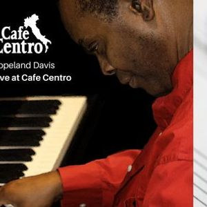 Copeland Davis Live  Cafe Centro