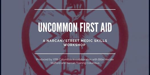 Uncommon First Aid A NarcanStreet Skills Workshop