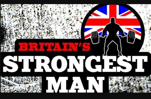 Britain's Strongest Man 2021, 17 April | Event in London | AllEvents.in