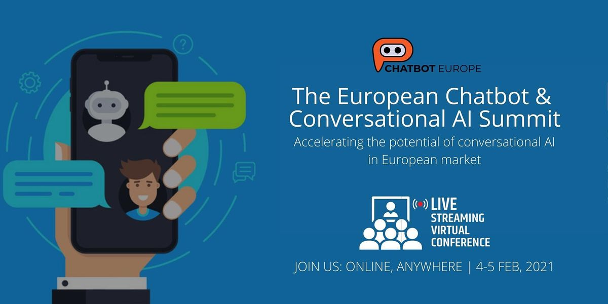 The European Chatbot & Conversational AI Summit 2021-100% Virtual & Online, 4 February | Online Event