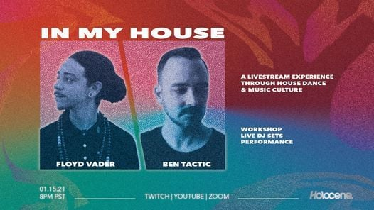 IN MY HOUSE: A House dance culture livestream w/ Floyd Vader + Ben Tactic | Online Event | AllEvents.in