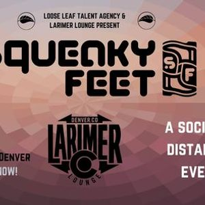 Squeaky Feet LIVE at Larimer Lounge