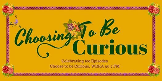 Ep. 100 In Celebration of Choosing to be Curious