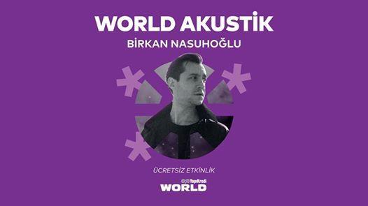 World Akustik - Birkan Nasuholu