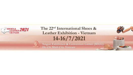 Shoes & Leather - Vietnam and IFLE, 14 July | Event in Ho Chi Minh City | AllEvents.in