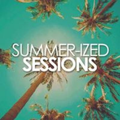 Summer-ized Sessions