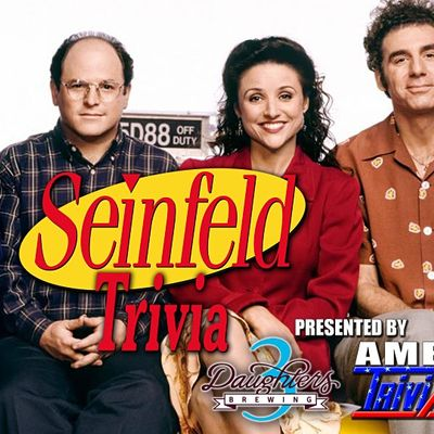 SEINFELD TRIVIA-ONE TICKET PER TEAM