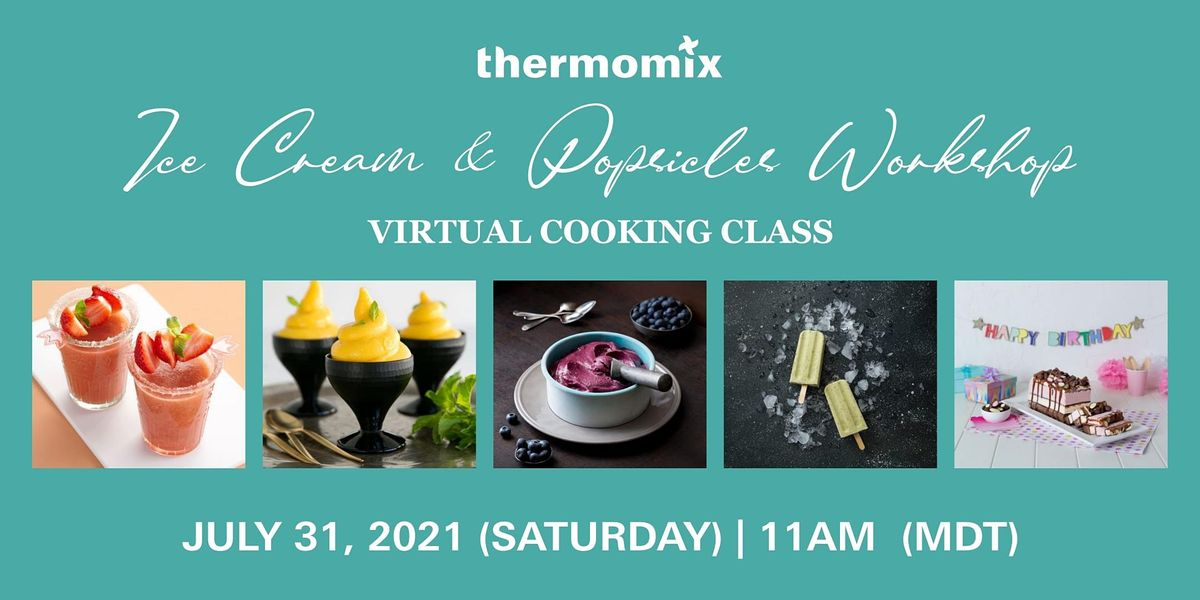Thermomix®  Virtual Cooking Class: Ice cream & Popsicles Workshop, 31 July | Online Event | AllEvents.in