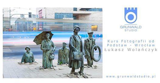 Kurs Fotografii od Podstaw - Wrocaw www.grunwaldstudio.pl
