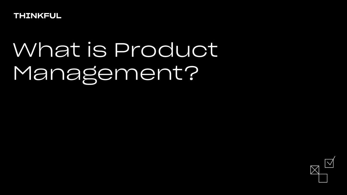 Thinkful Webinar || What Is Product Management? | Event in Sacramento | AllEvents.in