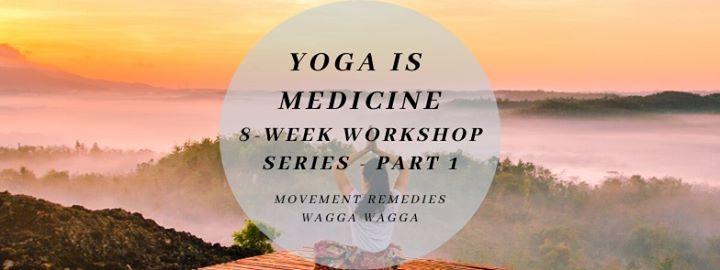 Yoga is Medicine - 8 Week Workshop Series - PART 1