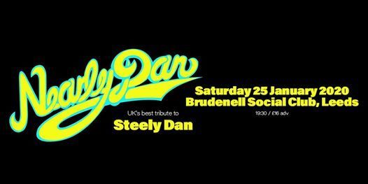Steely Dan Tour Dates 2020.Nearly Dan Live In Leeds 25th January 2020