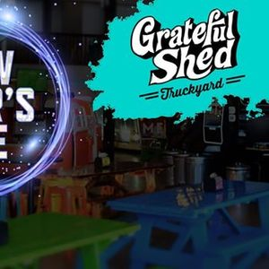 New Years Eve - Grateful Shed at Grateful Shed Truckyard ...
