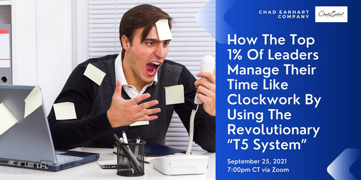 How The Top 1% Of Leaders Manage Their Time Like Clockwork Using T5 System, 25 September | Event in Montclair