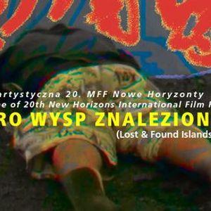 Biuro Wysp Znalezionych  Scena Artystyczna 20. MFF Nowe Horyzonty