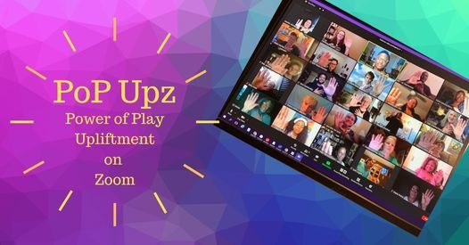 PoP Upz - Power of Play Upliftment on Zoom!, 11 December | Online Event | AllEvents.in