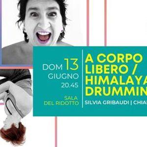 Sospeso - A corpo libero  Himalaya_Drumming  A Casa Nostra