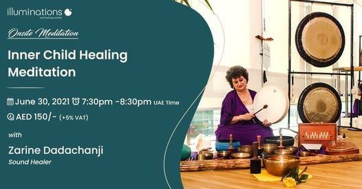 Onsite Meditation: Inner Child Healing And Gonging Meditation With Zarine, 30 June | Event in Dubai | AllEvents.in