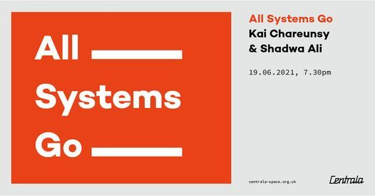 All Systems Go: Kai Chareunsy & Shadwa Ali, 19 June   Event in Birmingham   AllEvents.in