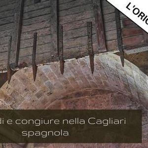 Omicidi e congiure nella Cagliari spagnola