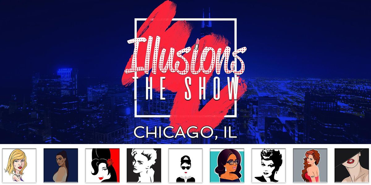 Illusions The Drag Queen Show Chicago - Drag Queen Dinner Show - Chicago IL