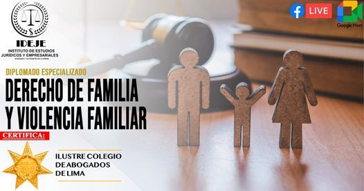 DIPLOMADO ESPECIALIZADO EN DERECHO DE FAMILIA Y VIOLENCIA FAMILIAR, 9 August   Event in Lima   AllEvents.in