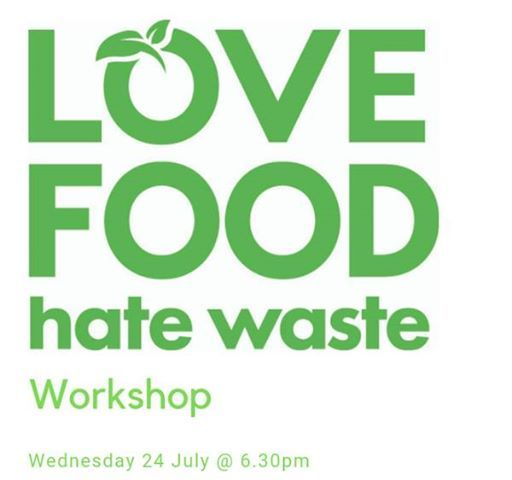 Love Food Hate Waste Workshop - Booked Out