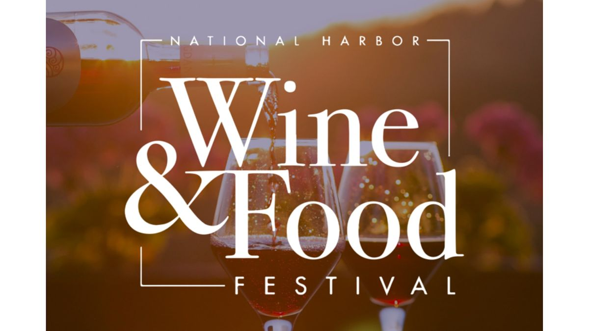 Wine & Food Festival - National Harbor, 1 May | Event in National Harbor | AllEvents.in