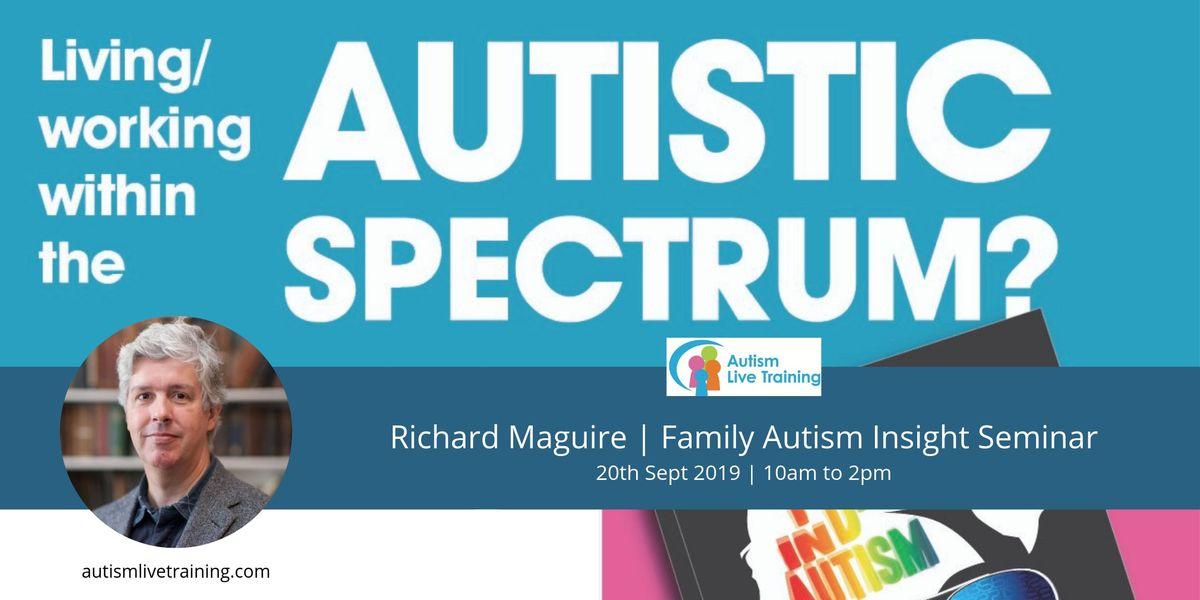 Richard Maguire  The Autistic Family  Insight Seminar