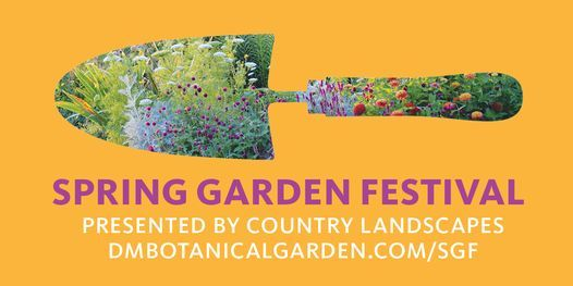Member Shop Date: Spring Garden Festival presented by Country Landscapes, 22 April | Online Event | AllEvents.in