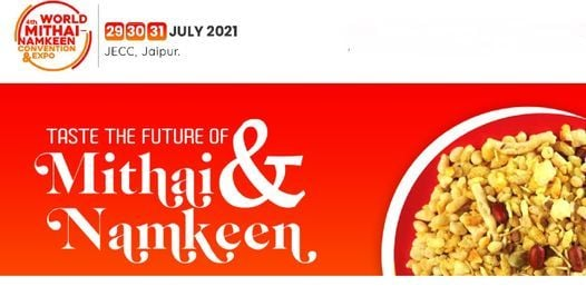 WORLD MITHAI & NAMKEEN CONVENTION & EXPO 2021, 29 July | Event in Jaipur | AllEvents.in