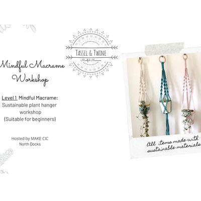 Level 1 Mindful Macram Sustainable Plant Hanger Workshop