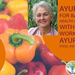 Ayurveda for Balanced Health & Wellness. Workshop 3 Ayurvedic food diet and recipes