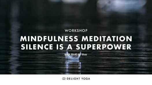 Mindfulness Meditation Workshop; Silence is a Superpower, 23 October | Event in The Hague | AllEvents.in