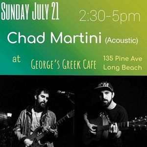 Chad Martini (Acoustic) at Georges Greek Cafe - Long Beach