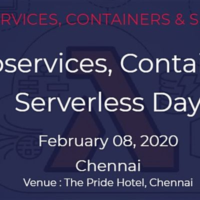 Microservices Containers & Serverless Day 08 February  2020  Chennai