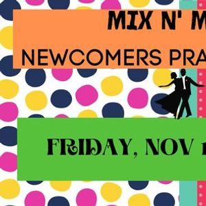 Mix n Match Newcomers Practice Party