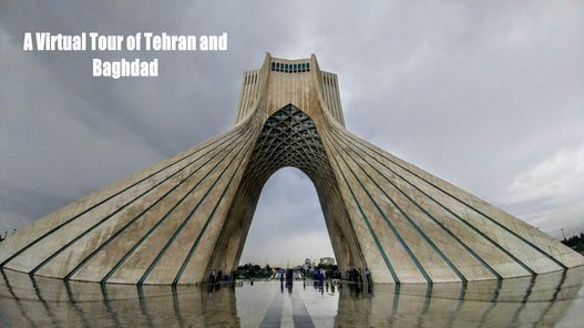 A Virtual Tour of Tehran and Baghdad | Online Event | AllEvents.in