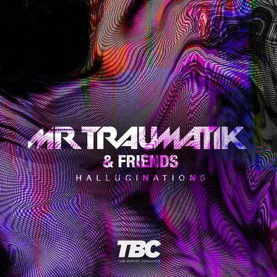 MrTraumatik  Friends - The Hallucinations Tour