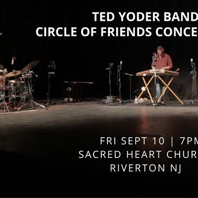 Ted Yoder Band - Circle of Friends Concert Series (NEW DATE PENDING)