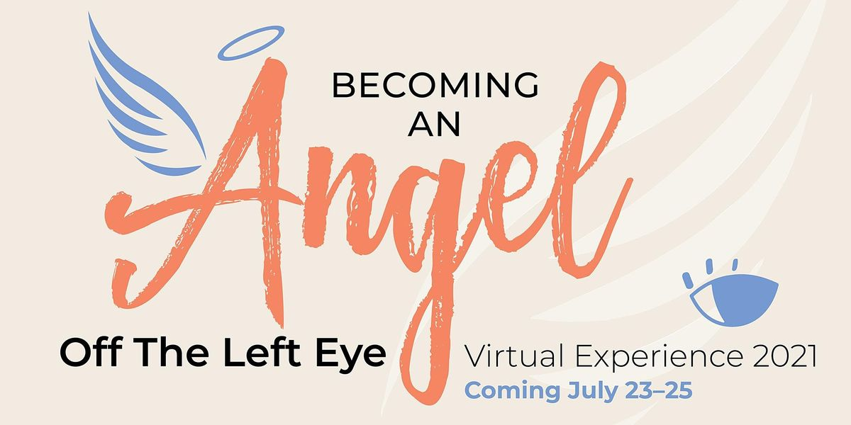 Recording Access for the Off The Left Eye Experience: Becoming an Angel   Online Event   AllEvents.in