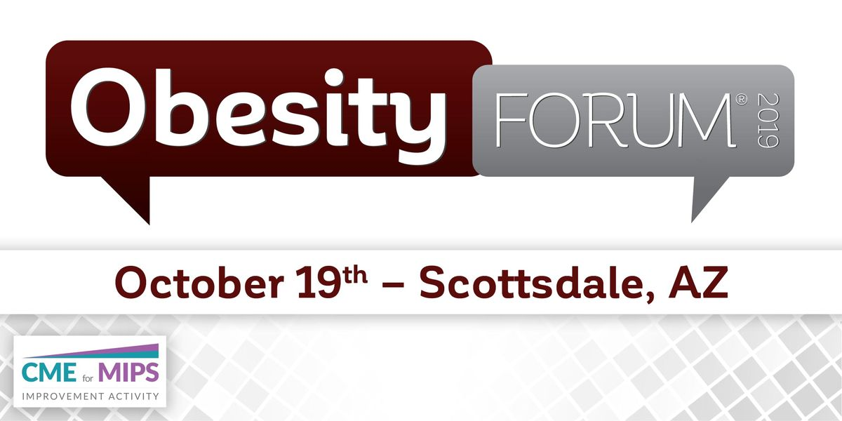 OBESITY FORUM 2019 - Scottsdale AZ