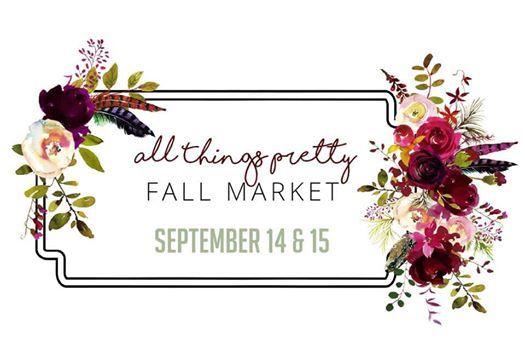 All Things Pretty Fall Market Sept. 14-15