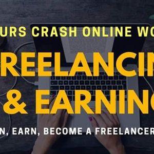 Freelancing and Earning 3 Hours Online Crash Workshop