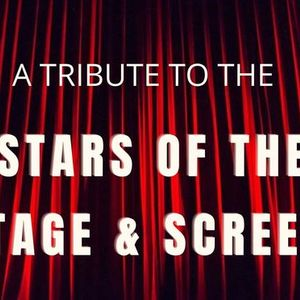 A Tribute to the Stars of the Stage and Screen