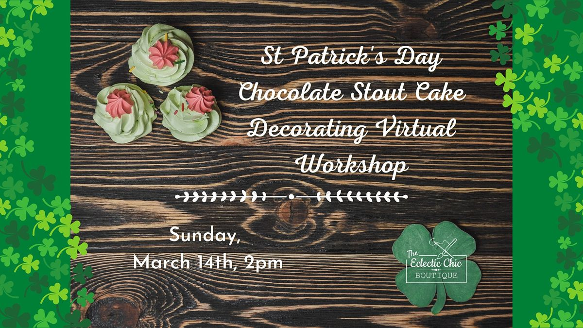 St Patrick's Day Chocolate Stout Cake Decorating Virtual Workshop, 14 March | Online Event | AllEvents.in