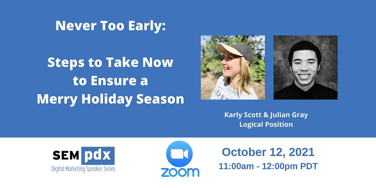 SEMpdx Virtual Event - Holiday Shopping Prep with Karly Scott & Julian Gray, 12 October | Online Event