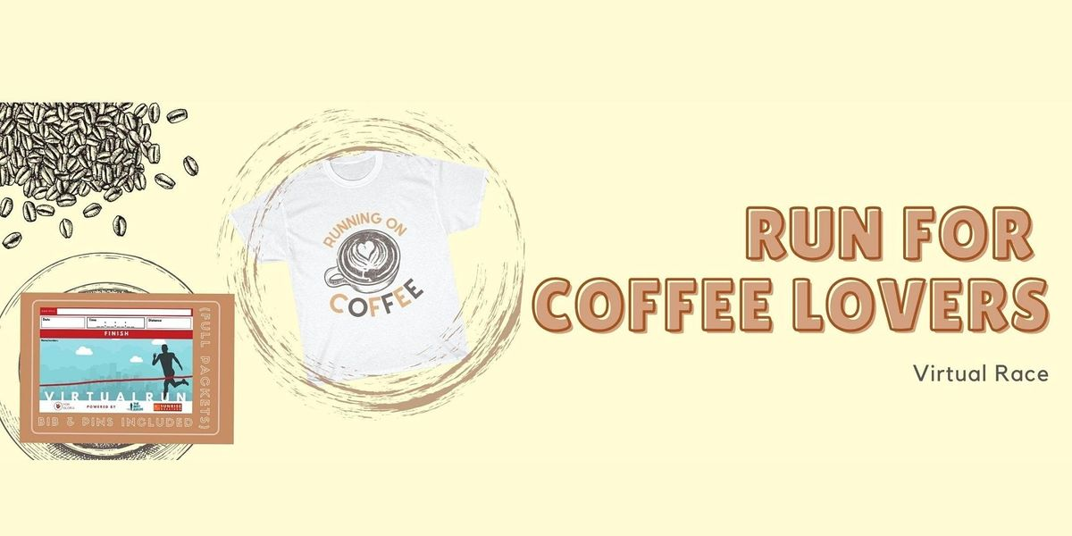 Run for Coffee Lovers Virtual Race, 12 June | Online Event | AllEvents.in