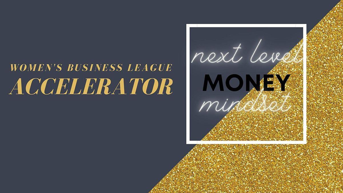 Women's Business League Accelerator: Next Level Money Mindset   Online Event   AllEvents.in