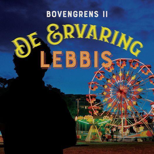 Lebbis | De ervaring - De Bovengrens II, 1 June | Event in Zwolle | AllEvents.in